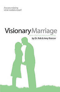 Visionary Marriage: Capture a God-Sized Vision for Your Marriage by Rienow, Rob