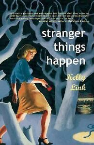Stranger-Things-Happen-by-Kelly-Link-2001-Paperback