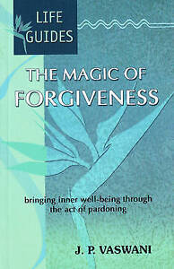 The Magic of Forgiveness: Bringing Inner Well-Being Through the Act of...