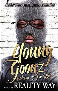 Young Goonz: Welcome to Far Rock by Way, Reality -Paperback