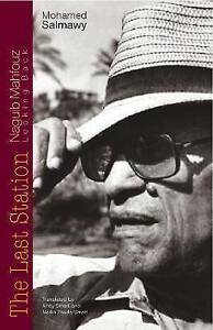 Salmawy  Mohamed-The Last Station: Naguib Mahfouz Looking Back  BOOKH NEW