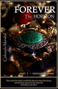 Forever the Horizon: Part I - Fortune's Charm Marshal, Colorado -Paperback