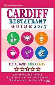 Cardiff Restaurant Guide 2015 Best Rated Restaurants in Cardiff by Christopher C