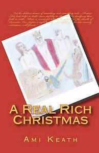 NEW A Real Rich Christmas by Ami Keath