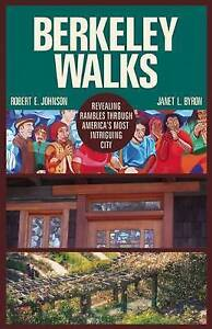 Berkeley Walks Revealing Rambles Through America's Most Intrigui by Johnson Robe