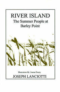 NEW River Island: The Summer People at Barley Point by Joseph Lanciotti