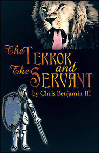 The Terror and the Servant by Benjamin, Chris, III -Paperback