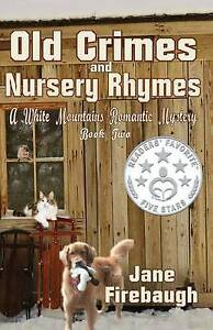 Old Crimes and Nursery Rhymes by Firebaugh, Jane -Paperback