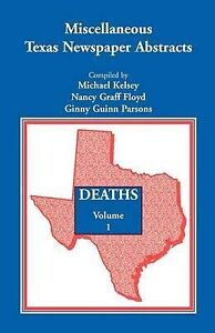 NEW Miscellaneous Texas Newspaper Abstracts - Deaths, Volume 1