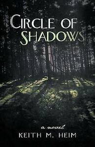NEW Circle of Shadows by Keith M. Heim