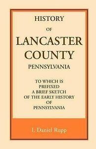 History of Lancaster County, to which is Prefixed a Brief Sketch of the Early Hi