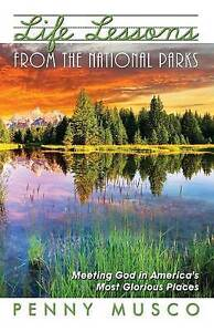 Life Lessons from the National Parks by Penny Musco (Paperback / softback, 2016)