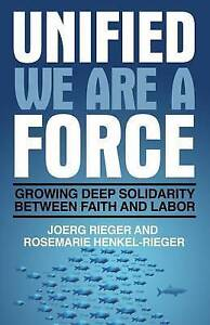 Unified We Are Force How Faith Labor Can Overcome America' by Rieger Joerg