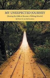 NEW My Unexpected Journey: Beating the Odds to Become a Walking Miracle