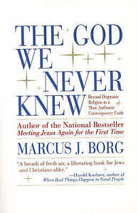 The-God-We-Never-Knew-Beyond-Dogmatic-Religion-to-a-More-Authentic