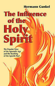 The Influence of the Holy Spirit: The Popular View of the Apostolic Age and the
