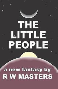NEW The Little People by R W Masters