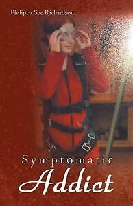 Symptomatic Addict by Richardson, Philippa Sue -Paperback