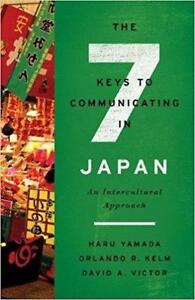 The Seven Keys to Communicating in Japan An Intercultural Approach