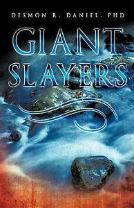 Giant Slayers by Daniel, Phd Desmon R. -Paperback