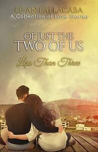 Of Just the Two of Us: A Collection of Love Stories by Lacaba, Le-An Lai Angeles
