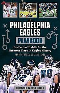 The Philadelphia Eagles Playbook: Inside the Huddle for the Greatest Plays in...