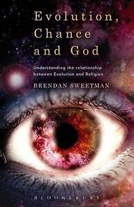 Evolution, Chance, and God: Understanding the Relationship Between Evolution...