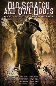 Old Scratch and Owl Hoots: A Collection of Utah Horror -Paperback