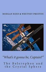 What's it gonna be, Captain?: The Belerophon and the Crystal Sphere (Volume 1)