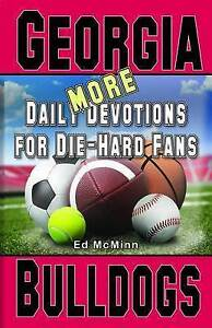 Daily Devotions for Die-Hard Fans More Georgia Bulldogs by McMinn, Ed -Paperback