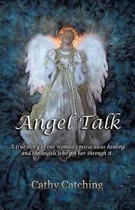 Angel Talk True Story One Woman's Miraculous Healing th 9781452523842 -Paperback