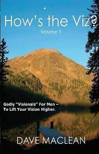 """How's Viz? Vol  1 Godly """"Visionals"""" for Men - Lift Your by MacLean MR Dave"""