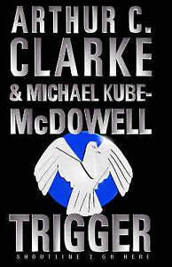 The Trigger, Kube-McDowell, Michael, Clarke, Arthur C.