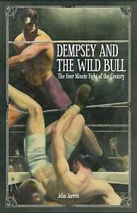 Dempsey and the Wild Bull: The Four Minute Fight of the Century by Pitch...