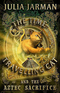 The Time-travelling Cat and the Aztec Sacrifice by Julia Jarman (Paperback,...