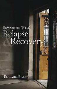Edward and Tyler Relapse & Recovery by Bear, Edward -Paperback