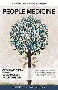 People Medicine Frugal Physician Prescribes Common Sense E by McNary Robert