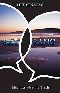 SAT-Sang: Meeting with the Truth by Benatav, Lily -Paperback