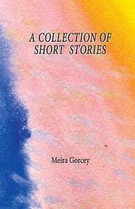 NEW A Collection of Short Stories by Meira Violet Gorcey