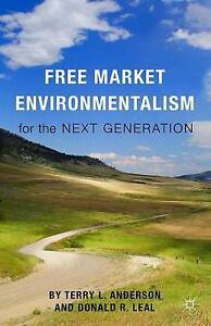 Free Market Environmentalism for the Next Generation by Anderson, T. -Hcover