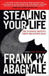 Stealing Your Life: The Ultimate Identity Theft Prevention Plan by Frank W....