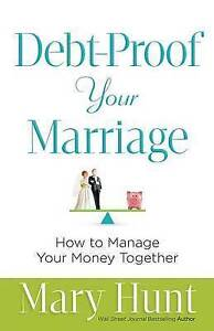 Debt-Proof Your Marriage: How to Manage Your Money Together by Hunt, Mary