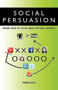 Social Persuasion by Block, Robbin -Paperback
