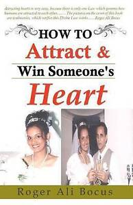 NEW How To Attract & Win Someone's Heart by ROGER ALI BOCUS