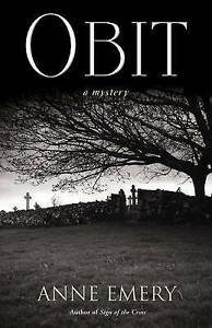 Obit (Collins-Burke Mystery), Anne Emery, New Book