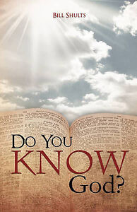 Do You Know God? by Shults, Bill -Paperback