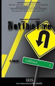 NEW Not This Time: A Novel (An Inspirational Journey) by iRiS