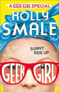 GoodSunny Side Up Geek Girl Special Book 2 HardcoverSmale Holly000816 - Ammanford, United Kingdom - GoodSunny Side Up Geek Girl Special Book 2 HardcoverSmale Holly000816 - Ammanford, United Kingdom