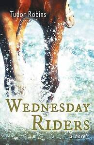 Wednesday Riders By Robins, Tudor -Paperback