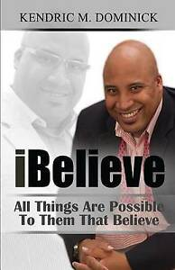 Ibelieve-All-Things-Are-Possible-to-Them-That-Believe-by-Dominick-Kendric-M